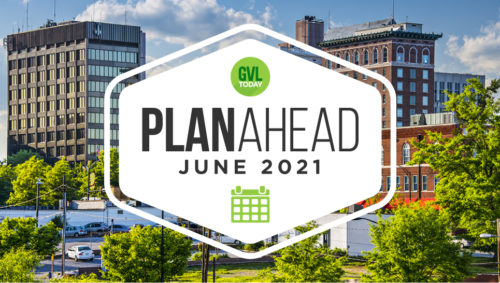 """A white graphic with the words """"Plan Ahead June 2021"""" over an image of downtown Greenville, SC to share local events"""