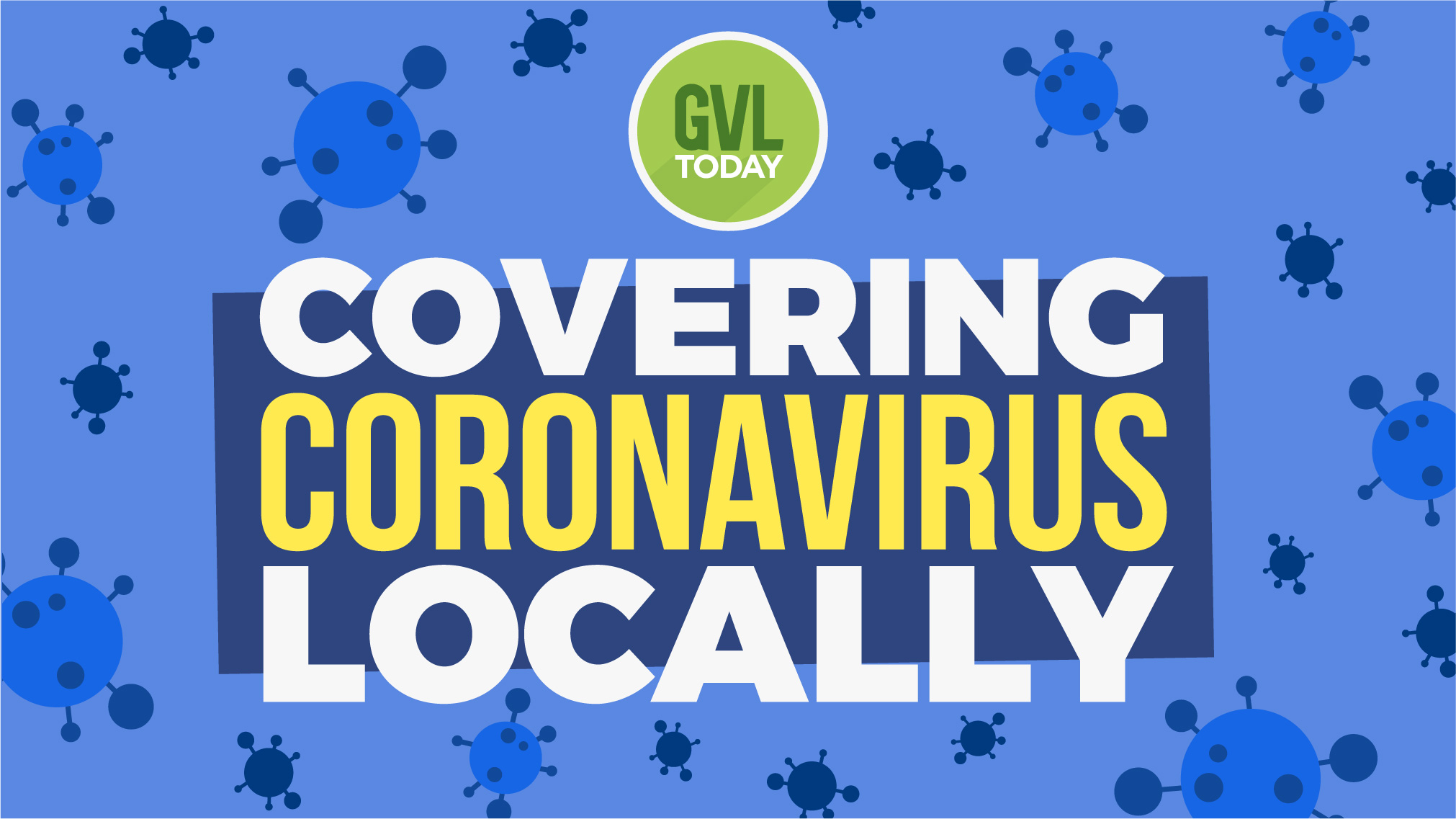 Coronavirus The Latest Local Updates Cancellations Resources More Gvltoday